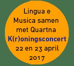 Lingua e Musica isamen met Quartna Kroningsconcert 22 en 23 april 2017